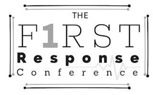 THE F1RST RESPONSE CONFERENCE