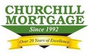 CHURCHILL MORTGAGE SINCE 1992 OVER 20 YEARS OF EXCELLENCE