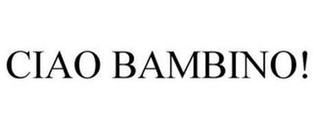 CIAO BAMBINO!