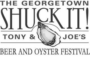 THE GEORGETOWN SHUCK IT! TONY & JOE'S BEER AND OYSTER FESTIVAL
