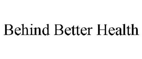 BEHIND BETTER HEALTH