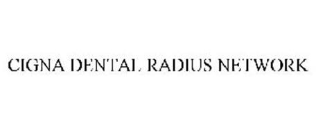 CIGNA DENTAL RADIUS NETWORK