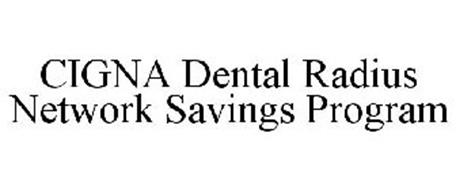 CIGNA DENTAL RADIUS NETWORK SAVINGS PROGRAM