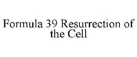 FORMULA 39 RESURRECTION OF THE CELL