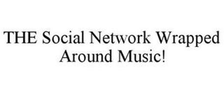 THE SOCIAL NETWORK WRAPPED AROUND MUSIC!