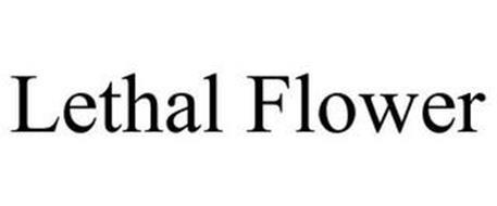 LETHAL FLOWER