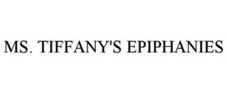 MS. TIFFANY'S EPIPHANIES
