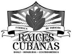 RAICES CUBANAS DANLÍ · HONDURAS · CENTROAMÉRICA FÁBRICA DE TABACOS