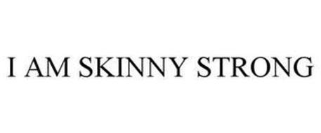 I AM SKINNY STRONG