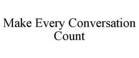 MAKE EVERY CONVERSATION COUNT