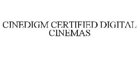 CINEDIGM CERTIFIED DIGITAL CINEMAS