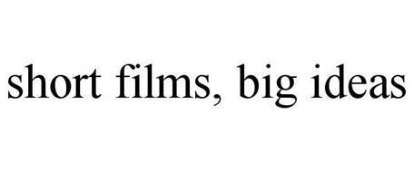SHORT FILMS, BIG IDEAS