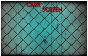 CAGE & SCREEN