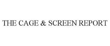 THE CAGE & SCREEN REPORT
