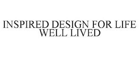 INSPIRED DESIGN FOR LIFE WELL LIVED