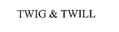 TWIG & TWILL