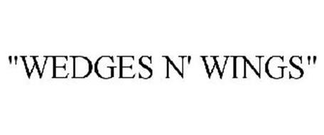 """""""WEDGES N' WINGS"""""""