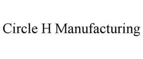 CIRCLE H MANUFACTURING