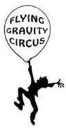 FLYING GRAVITY CIRCUS