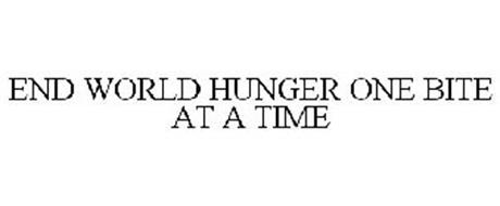 END WORLD HUNGER ONE BITE AT A TIME