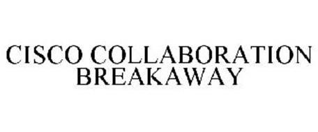 CISCO COLLABORATION BREAKAWAY