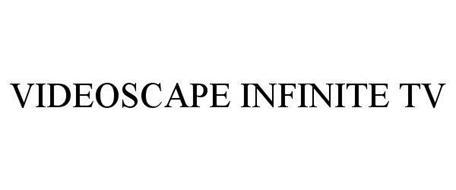 VIDEOSCAPE INFINITE TV