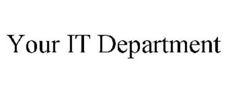 YOUR IT DEPARTMENT