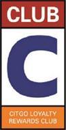 CLUB C CITGO LOYALTY REWARDS CLUB