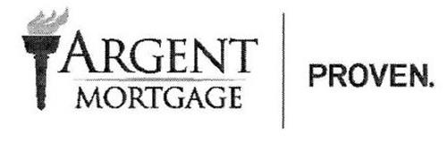 ARGENT MORTGAGE PROVEN.
