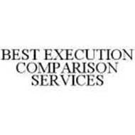 BEST EXECUTION COMPARISON SERVICES