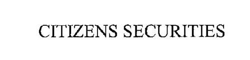 CITIZENS SECURITIES