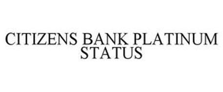 CITIZENS BANK PLATINUM STATUS