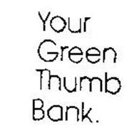 YOUR GREEN THUMB BANK.