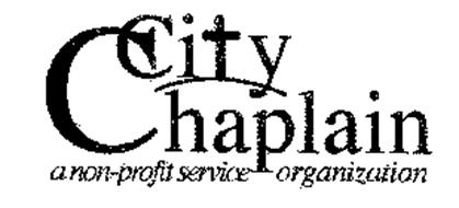CITY CHAPLAIN A NON-PROFIT SERVICE ORGANIZATION