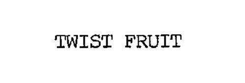 TWIST FRUIT
