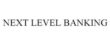 NEXT LEVEL BANKING