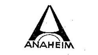 A ANAHEIM