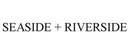 SEASIDE + RIVERSIDE