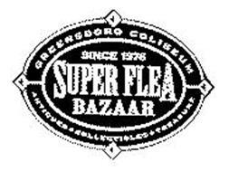 GREENSBORO COLISEUM SINCE 1976 SUPER FLEA BAZAAR ANTIQUES COLLECTIBLES TREASURE