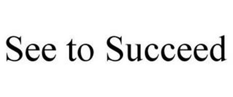SEE TO SUCCEED