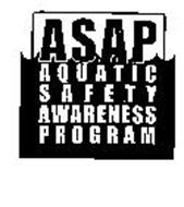 ASAP AQUATIC SAFETY AWARENESS PROGRAM
