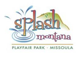 SPLASH MONTANA PLAYFAIR PARK · MISSOULA