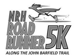 NRH ROAD RUNNER 5K ALONG THE JOHN BARFIELD TRAIL
