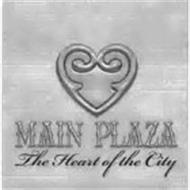 MAIN PLAZA THE HEART OF THE CITY