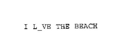I L VE THE BEACH