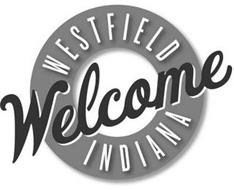 WELCOME WESTFIELD INDIANA