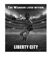 THE WARRIOR LIVES WITHIN. WARRIORS 1 LIBERTY CITY