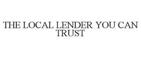 THE LOCAL LENDER YOU CAN TRUST