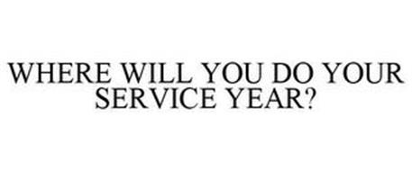 WHERE WILL YOU DO YOUR SERVICE YEAR?