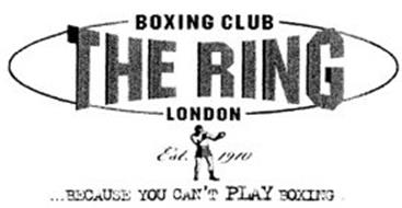 THE RING BOXING CLUB LONDON EST. 1910 ...BECAUSE YOU CAN'T PLAY BOXING